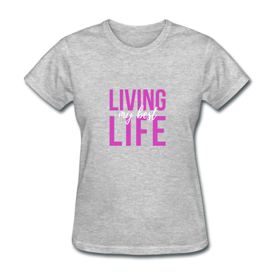 "Women's ""Living My Best Life"" T-Shirt - heather gray"