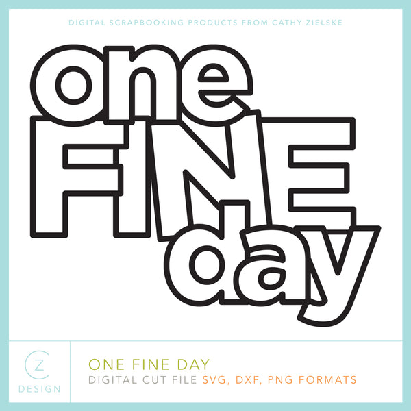 One Fine Day Cut Files
