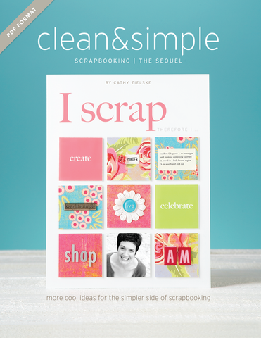 Clean & Simple Scrapbooking: the Sequel eBook