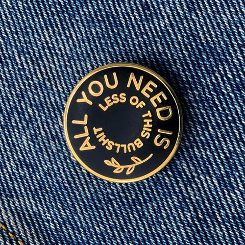 All You Need Pin