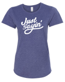 Just Sayin' Women's Scoopneck T
