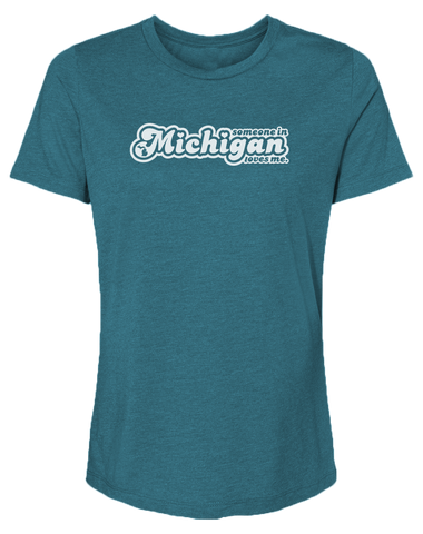 Someone in Michigan Loves Me Women's Relaxed Fit T