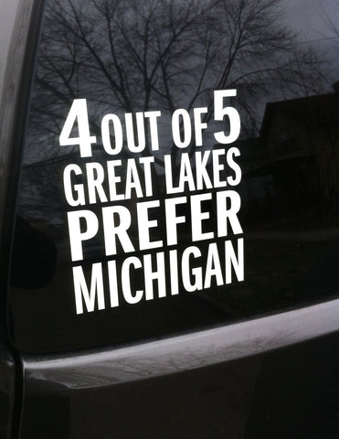 4 Out Of 5 Great Lakes Prefer Michigan White Vinyl Sticker (Pack of 10)