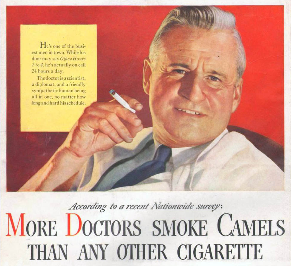 """An ad from the 1940s with the slogan - """"More Doctors Smoke Camels Than Any Other Cigarette"""""""