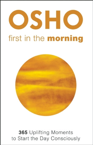 First in the Morning; OSHO