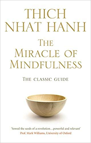 The Miracle of Mindfulness; Thich Nhat Hanh