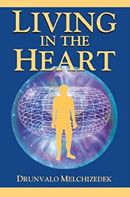 Living in the Heart; Drunvalo Melchizedek