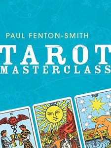 Tarot Masterclass; Paul Fenton-Smith