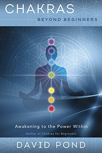 Chakras Beyond Beginners; David Pond