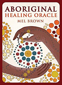 Aboriginal Healing Oracle; Mel Brown