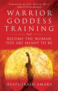 Warrior Goddess Training; Heatherash Amara