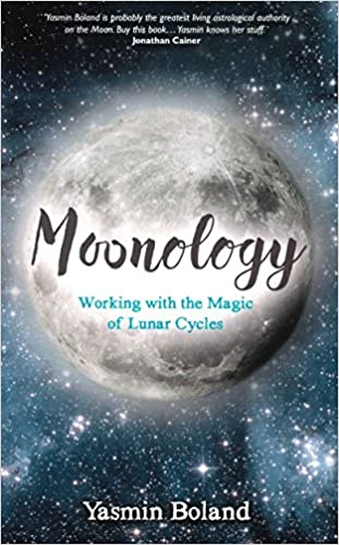 Moonology, Working with the Magic of Lunar Cycles; Yasmin Boland