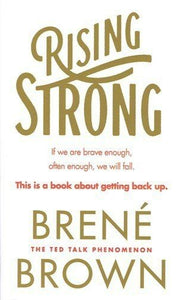 Rising Strong; Brené Brown