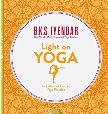 Light on Yoga, The Definitive Guide to Yoga Practice; B.K.S. Iyengar