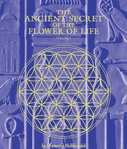 The Ancient Secret of the Flower of Life, Volume 1; Drunvalo Melchizedek