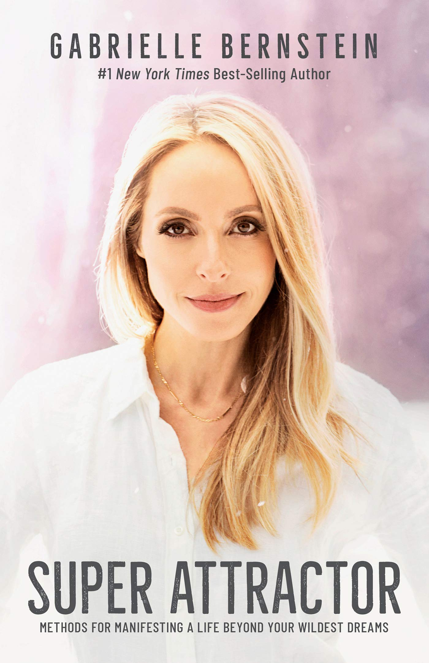 Super Attractor; Gabrielle Bernstein