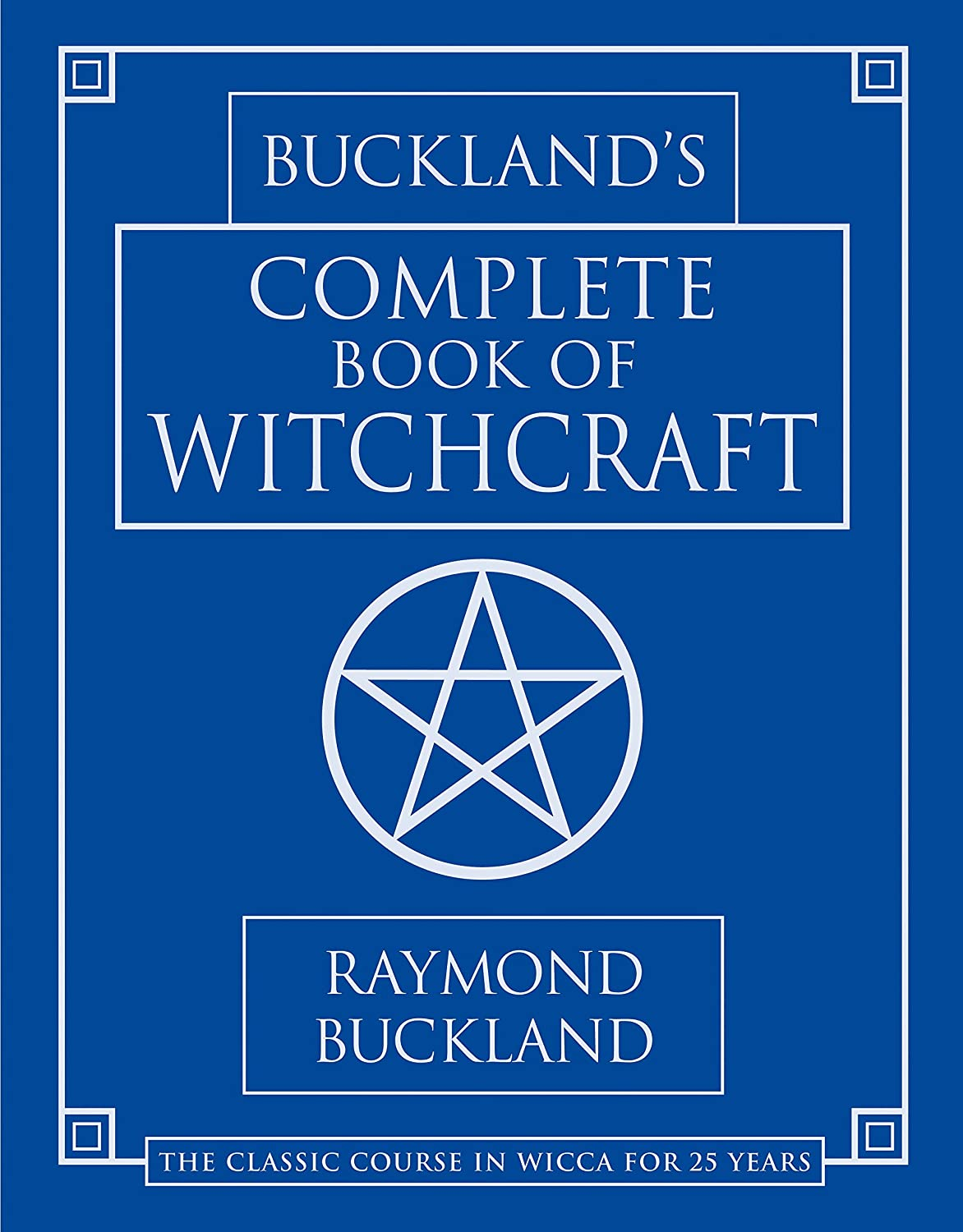 Buckland's Complete Book of Witchcraft; Raymond Buckland