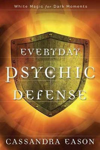 Everyday Psychic Defense; Cassandra Eason
