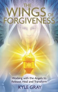 The Wings of Forgiveness; Kyle Gray