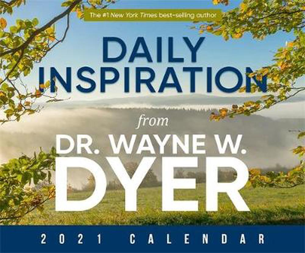 Daily Inspirations from Dr. Wayne W. Dyer, 2021 Calendar