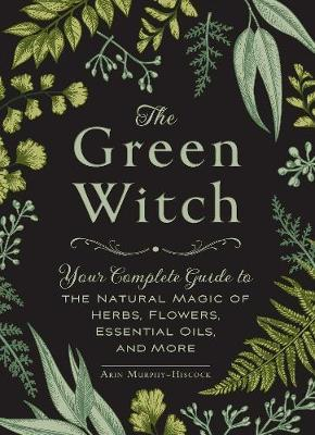 The Green Witch; Arin Murphy-Hiscock