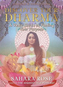 Discover Your Dharma; Sahara Rose