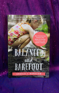 Balanced and Barefoot; Angela  J. Hanscom