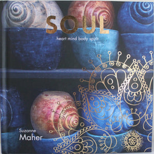 Soul - Heart Mind Body Spirit; Suzanne Maher