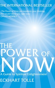 The Power of Now; Eckhart Tolle