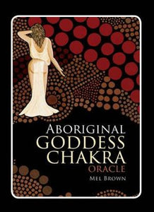 Aboriginal Goddess Chakra Oracle; Mel Brown