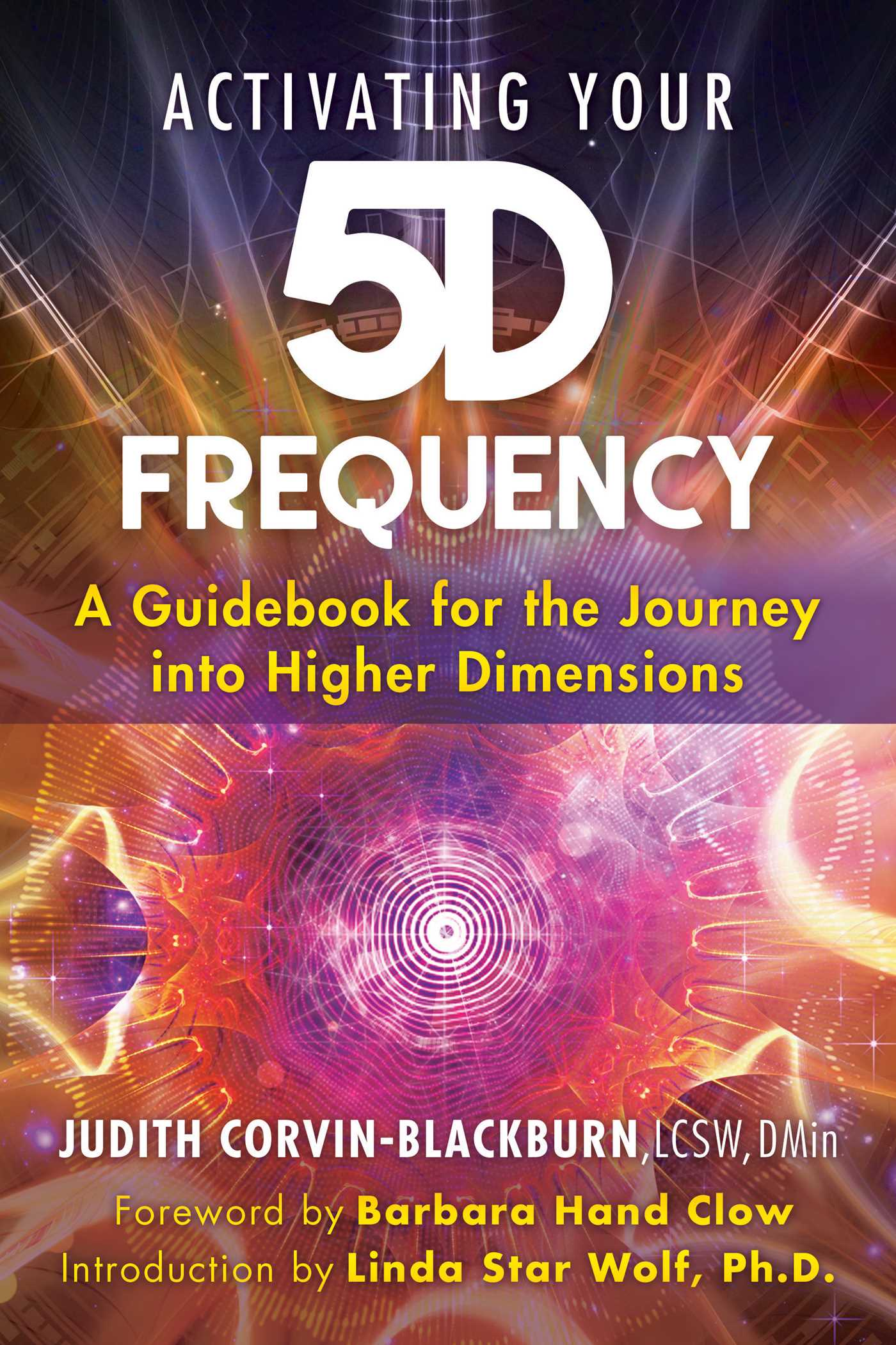Activating your 5D Frequency; Judith Corvin-Blackburn