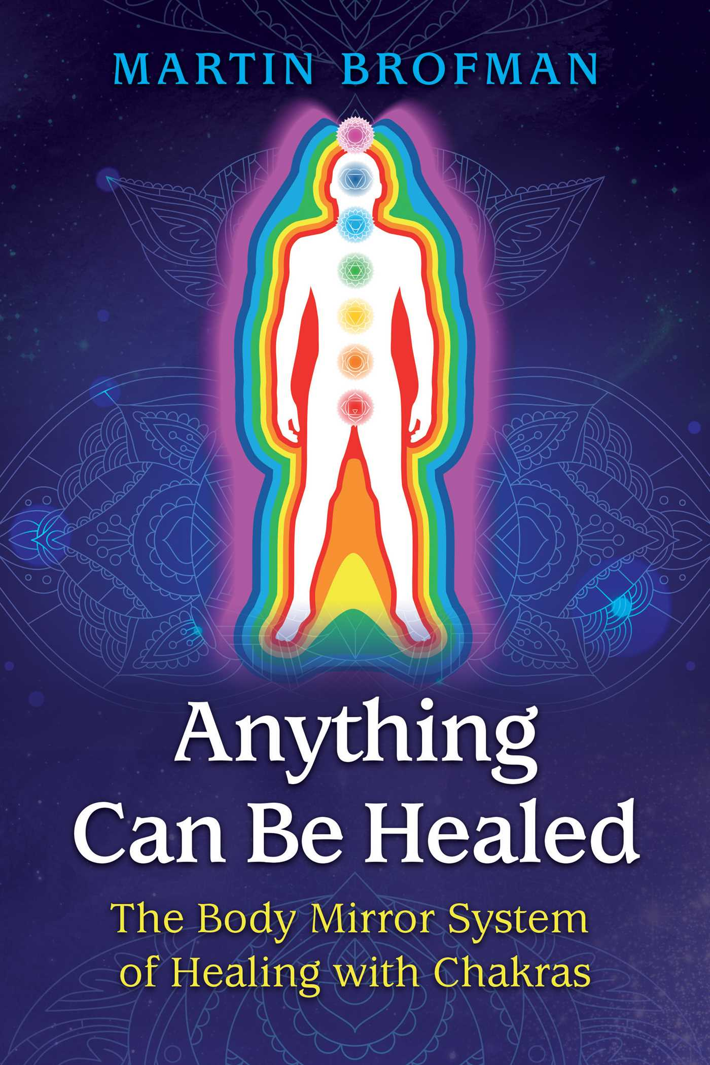 Anything Can be Healed; Martin Brofman