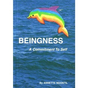 Beingness: A Commitment to Self; Annette Noontil