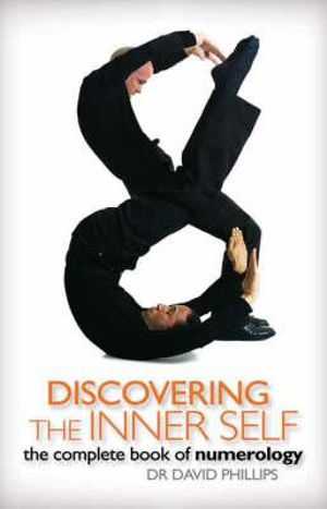 Discovering the Inner Self, The Complete Book of Numerology; Dr. David A. Phillips