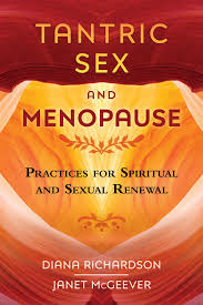 Tantric Sex and Menopause; Diana Richardson, Janet McGeever