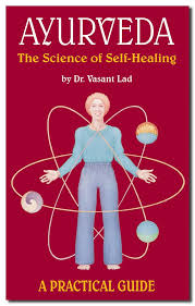 Ayurveda, The Science of Self-Healing; Dr. Vasant Lad