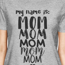 Load image into Gallery viewer, My Name Is Mom  T-Shirt