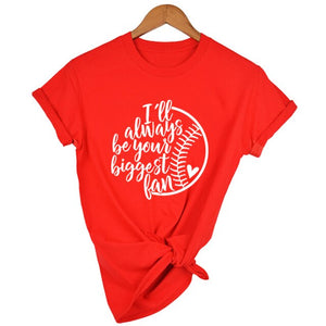 I'll Always Be Your Biggest Fan Baseball Print T-Shirt