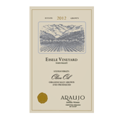 Araujo Estate Wines, Extra Virgin Olive Oil, Eisele Vineyard