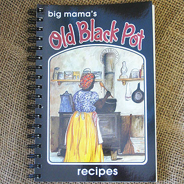 Big Mama's Old Black Pot Cookbook