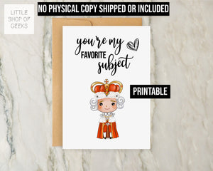 PRINTABLE 5X7 Hamilton Card - King George You're My Favorite Subject Da Da Da- Broadway Musical Love Valentine VDay Valentine's Anniversary