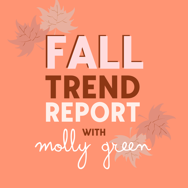 Fall 2020 Trend Report | Molly Green