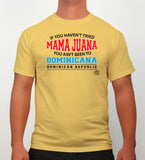 Hot Penguin, Ltd. If You Haven't tried Mamajuana t-shirt for men, Dominican Republic collection - Hot Penguin, Ltd.