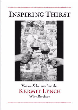 Inspiring Thirst, Vintage Selections from the Kermit Lynch Wine Brochure