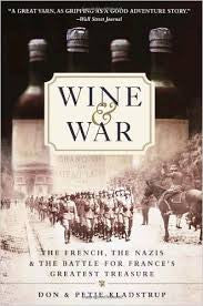 Wine & War -- The French, The Nazis & The Battle For Franc's Greatest Treasure
