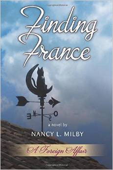 Finding France- a novel by Nancy L. Milby
