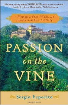 Passion on the Vine -- A Memoir of Food, Wine, and Family in the Heart of Italy