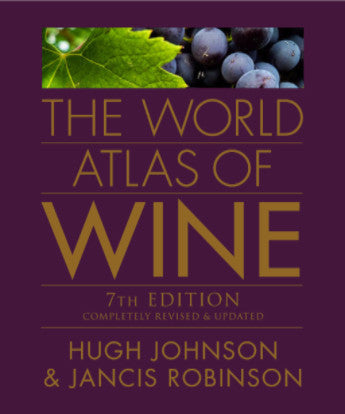 The World Atlas of Wine - 7th Edition Completely Revised & Updated