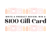 Write A Product Review, Win A $100 Gift Card