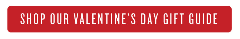 Shop Valentine's Day Gift Guide